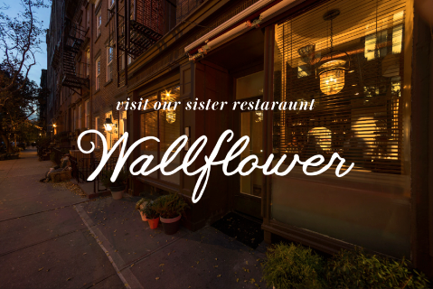 visit our sister restuarant - The Wallflower
